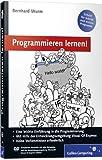 Programmieren lernen!: Schritt für Schritt zum ersten Programm (Galileo Computing) by Bernhard Wurm (2009-12-28)