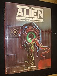 Alien World: Complete Illustrated Guide