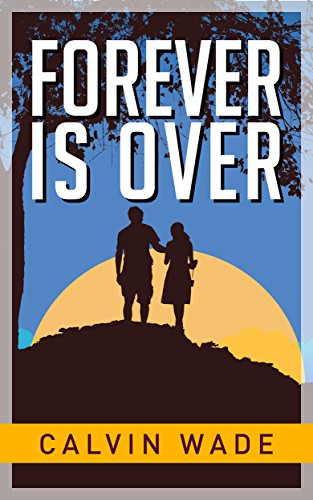 Forever Is Over by [Wade, Calvin]