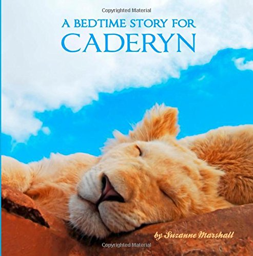 A Bedtime Story for Caderyn: Personalized Bedtime Story (Bedtime Stories with Personalization)