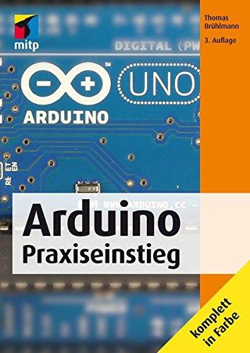 Preisvergleich Produktbild Arduino Praxiseinstieg (mitp Professional)