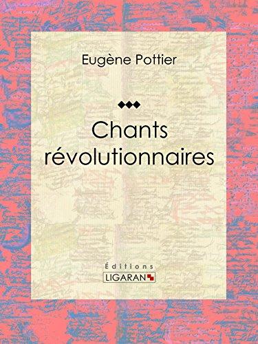 Chants révolutionnaires: Anthologie musicale