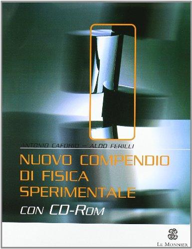 Nuovo compendio di fisica sperimentale. Per gli Ist. Tecnici. Con CD-ROM