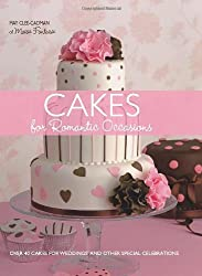 Cakes for Romantic Occasions: Over 40 Cakes for Weddings and Other Special Celebrations by May Clee-Cadman (2009-11-26)