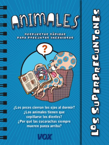 Los Animales / The animals (Los Superpreguntones) por Larousse Editorial