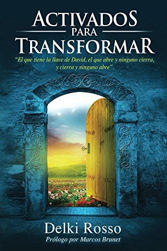 Activados para Transformar: Este libro es una guía práctica y espiritual sobre la Danza entre otras Artes Cristianas; dirigida a pastores, líderes y adoradores. por Delki Rosso