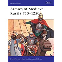 Armies of Medieval Russia 750-1250 (Men-At-Arms (Osprey))