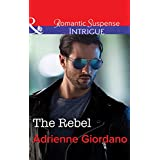 The Rebel (Mills & Boon Intrigue)