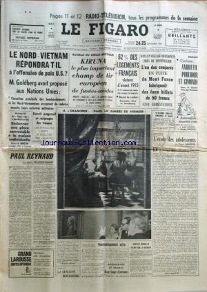 FIGARO (LE) [No 6866] du 24/09/1966 - le nord-vietnam repondra-t-il a l'offensive de paix us - m. goldberg avait fait des propositions aux nations unies - kiruna, le plus important champ de tir europeen de fusees-sondes par de latil 62 pour cent des logements francais datent d'avant 1915 - dans un village pres de montpellier , l'un des conjures en fuite du mont faron fabriquait des faux billet de 50 francs - 5 arrestations cyclisme , anquetil , poulidor et gimondi dans le grand prix des nations par Collectif