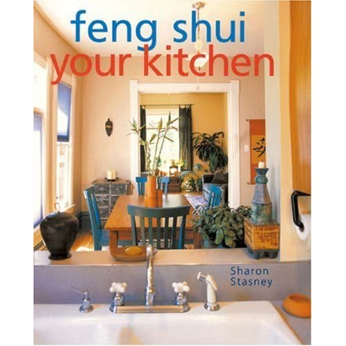 Feng Shui Your Kitchen by Sharon Stasney (September 01,2002)