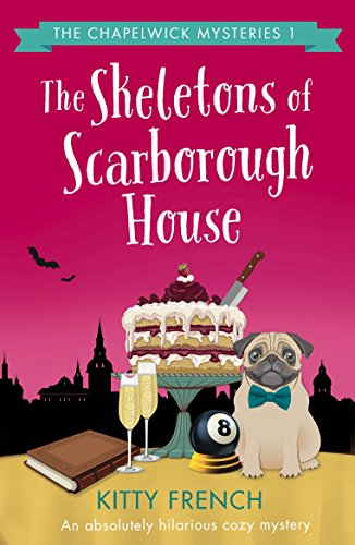 the-skeletons-of-scarborough-house-an-absolutely-hilarious-cozy-mystery-the-chapelwick-mysteries-boo