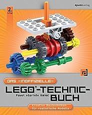 """Das """"inoffizielle"""" LEGO-Technic-Buch: Kreative Bautechniken für realistische Modelle"""
