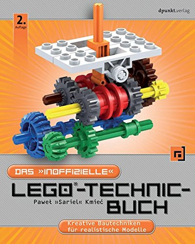"""Das \""""inoffizielle\"""" LEGO®-Technic-Buch: Kreative Bautechniken für realistische Modelle"""