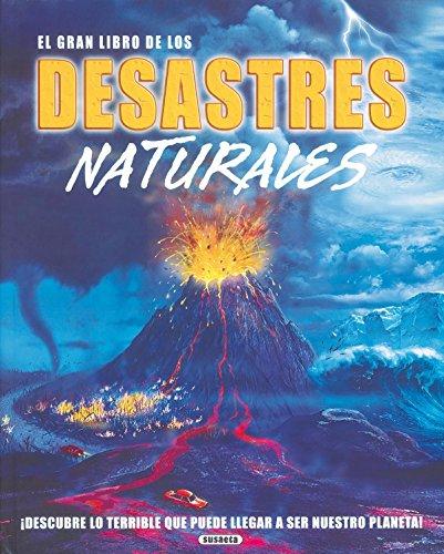 El gran libro de los desastres naturales (Desplegables Asombrosos) por Equipo Susaeta