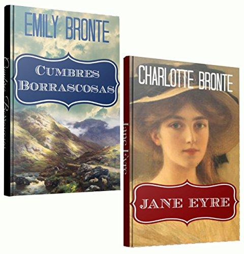 Dos Grandes Novelas de Las Hermanas Brontë: Cumbres Borrascosas y Jane Eyre por Charlotte Brontë