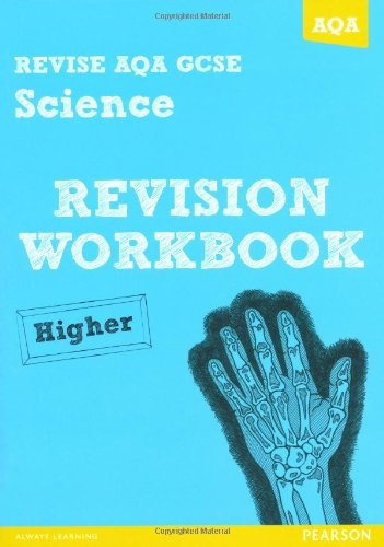 REVISE AQA: GCSE Science A Revision Workbook Higher (REVISE AQA GCSE Science 11) by Iain Brand (2013-05-15)