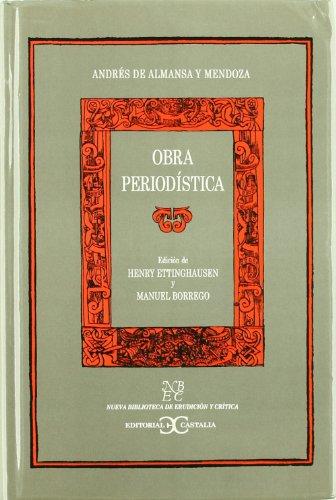 Obra periodística - Andrés de Almansa y Mendoza                                                       . (NUEVA BIBLIOTECA DE ERUDICION Y CRITICA) por Henry Ettinghausen