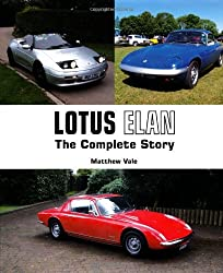 Lotus Elan: The Complete Story (Crowood Autoclassics Series) by Matthew Vale (2013-10-01)