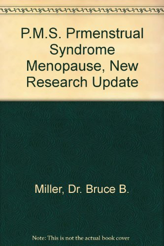 P.M.S. Prmenstrual Syndrome Menopause, New Research Update