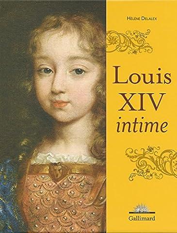 Louis Xiv Intime - Louis XIV
