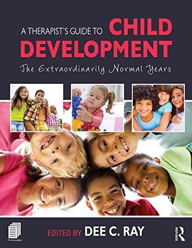 [(A Therapist's Guide to Child Development : The Extraordinarily Normal Years)] [Edited by Dee C. Ray] published on (November, 2015)