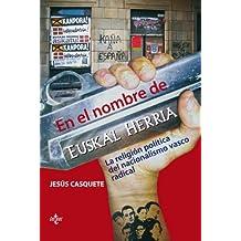 En el nombre de Euskal Herria: La religión política del nacionalismo vasco radical (Ciencia Política - Semilla Y Surco - Serie De Ciencia Política)