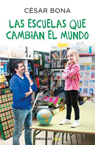 Las escuelas que cambian el mundo (CLAVE) por César Bona