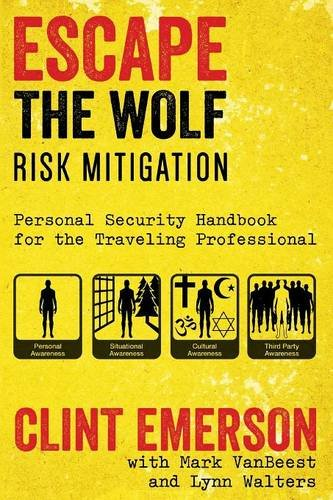 Escape The Wolf: A Security Handbook for Traveling Professionals por Clinton Emerson