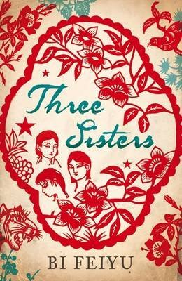 [(Three Sisters)] [ By (author) Bi Feiyu, Translated by Howard Goldblatt ] [June, 2010]