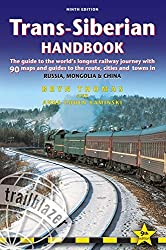 Trans-Siberian Handbook: Trans-Siberian, Trans-Mongolian, Trans-Manchurian and Siberian BAM Routes (Includes Guides to 25 Cities) by Bryn Thomas (2014-05-15)