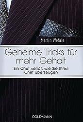 Geheime Tricks für mehr Gehalt: Ein Chef verrät, wie Sie Ihren Chef überzeugen - Vom Autor des SPIEGEL-Bestsellers