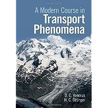 A Modern Course in Transport Phenomena