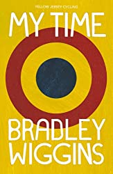 Bradley Wiggins: My Time: An Autobiography (Yellow Jersey Cycling Classics)