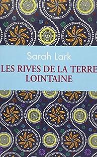 Les rives de la terre lointaine par Sarah Lark