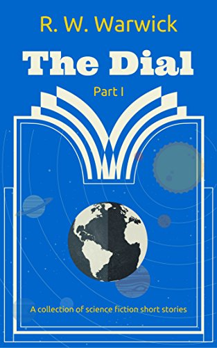 the-dial-a-collection-of-science-fiction-short-stories-english-edition