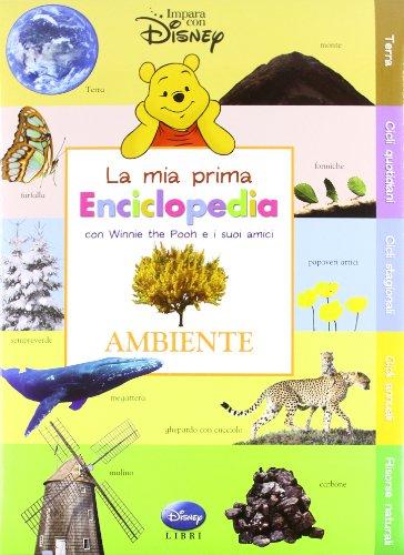 Ambiente. La mia prima enciclopedia con Winnie the Pooh e i suoi amici