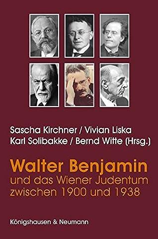 Walter Benjamin und das Judentum zwischen 1900 und 1938 (Benjamin-Blätter)