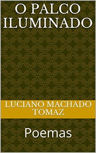 O Palco Iluminado: Poemas (Portuguese Edition) eBook: Tomaz ...