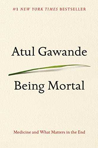 Being Mortal: Medicine and What Matters in the End (Kushiel's Legacy)