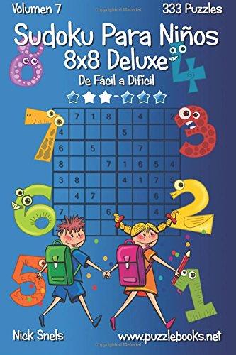 Sudoku Para Niños 8x8 Deluxe - De Fácil a Difícil - Volumen 7 - 333 Puzzles: Volume 7
