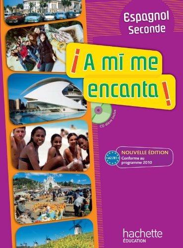A mi me encanta 2de - Espagnol - Livre de l'élève avec CD audio inclus - Nouvelle édition 2010 by Dominique Casimiro (2010-05-05)