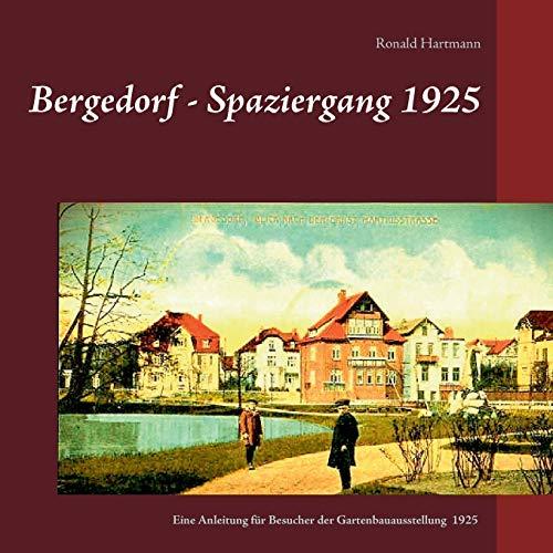 Bergedorf - Spaziergang 1925: Eine Beschreibung für Besucher der Bergedorfer Gartenbauausstellung 1925