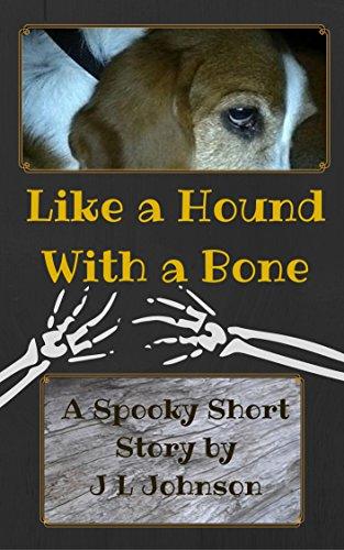 Like a Hound With a Bone (English Edition) (E J Johnson Halloween)