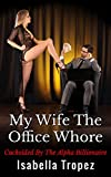My Wife The Office Whore: Husband Humiliation Cuckold Romance
