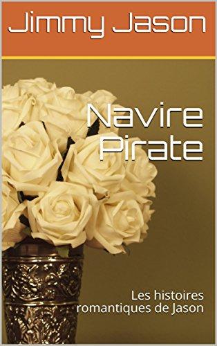 Couverture du livre Navire Pirate: Les histoires romantiques de Jason