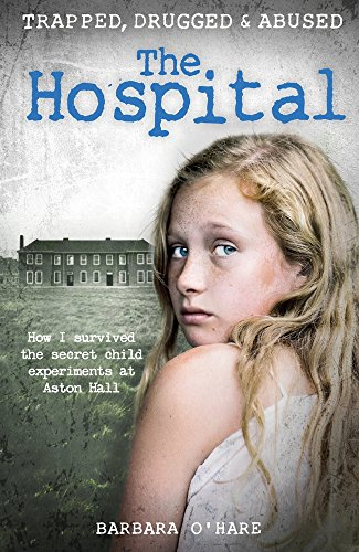 the-hospital-how-i-survived-the-secret-child-experiments-at-aston-hall