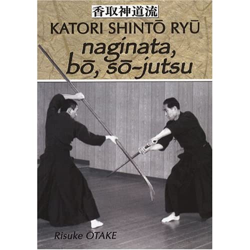naginata, bo, so-jutsu by Risuke Otake (2008-08-02)