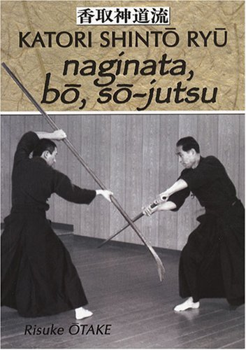naginata, bo, so-jutsu by Risuke Otake (2008-08-02)