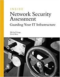 Inside Network Security Assessment: Guarding Your IT Infrastructure by Michael Gregg (2005-11-28)