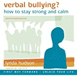 Verbal Bullying? How to Stay Strong and Calm 10-15 yrs (Unlock Your Life)